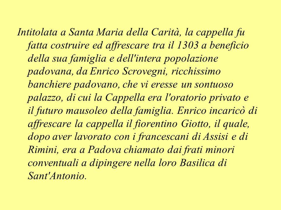 Intitolata a Santa Maria della Carità, la cappella fu fatta costruire ed affrescare tra il 1303 a beneficio della sua famiglia e dell'intera popolazio