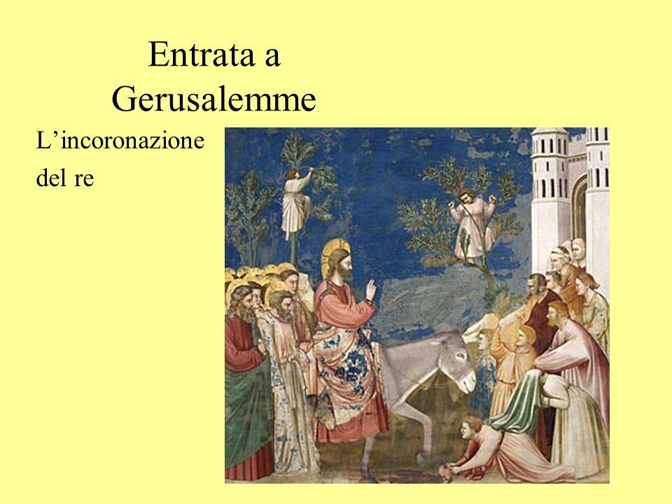 Entrata a Gerusalemme Lincoronazione del re