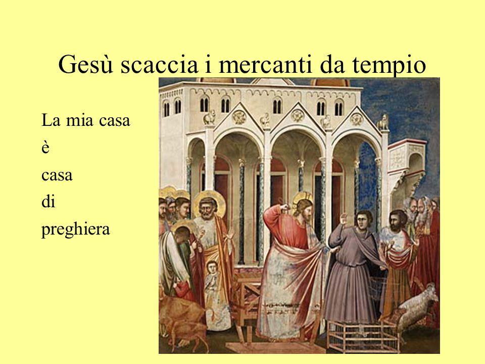 Gesù scaccia i mercanti da tempio La mia casa è casa di preghiera