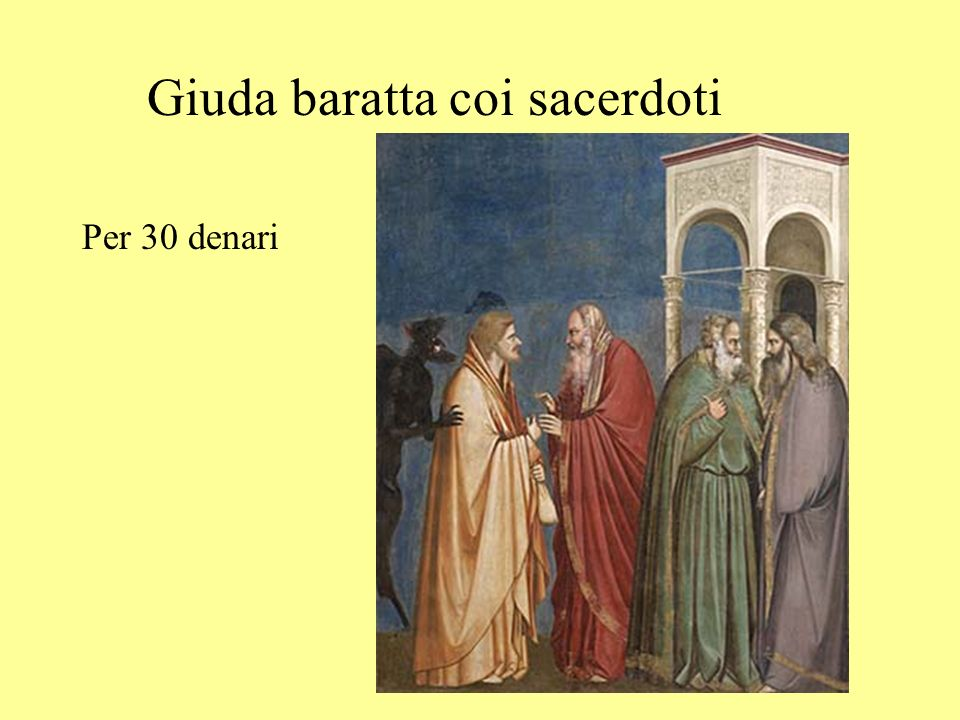 Giuda baratta coi sacerdoti Per 30 denari