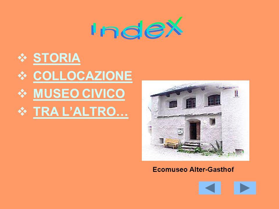 STORIA COLLOCAZIONE MUSEO CIVICO TRA LALTRO… Ecomuseo Alter-Gasthof