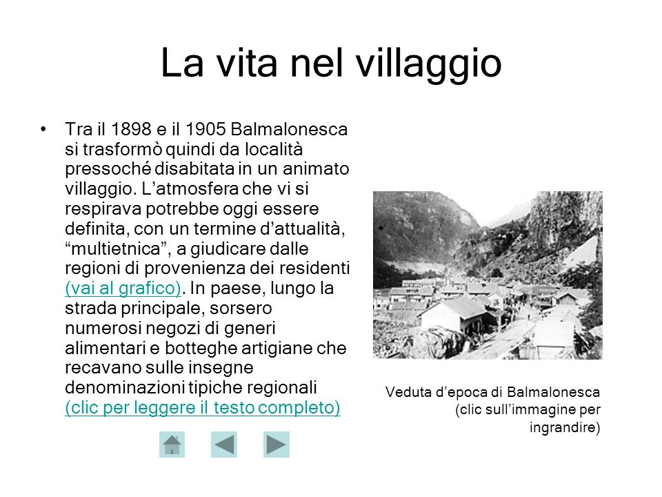 La vita nel villaggio Tra il 1898 e il 1905 Balmalonesca si trasformò quindi da località pressoché disabitata in un animato villaggio.