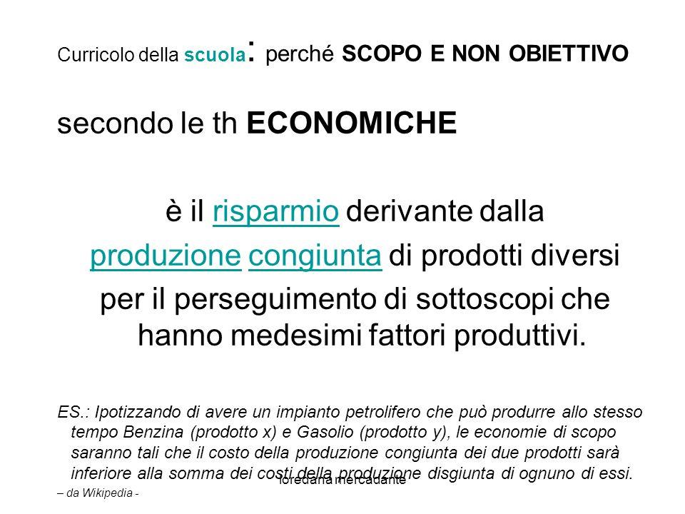 loredana mercadante secondo le th ECONOMICHE è il risparmio derivante dallarisparmio produzioneproduzione congiunta di prodotti diversi per il perseguimento di sottoscopi che hanno medesimi fattori produttivi.