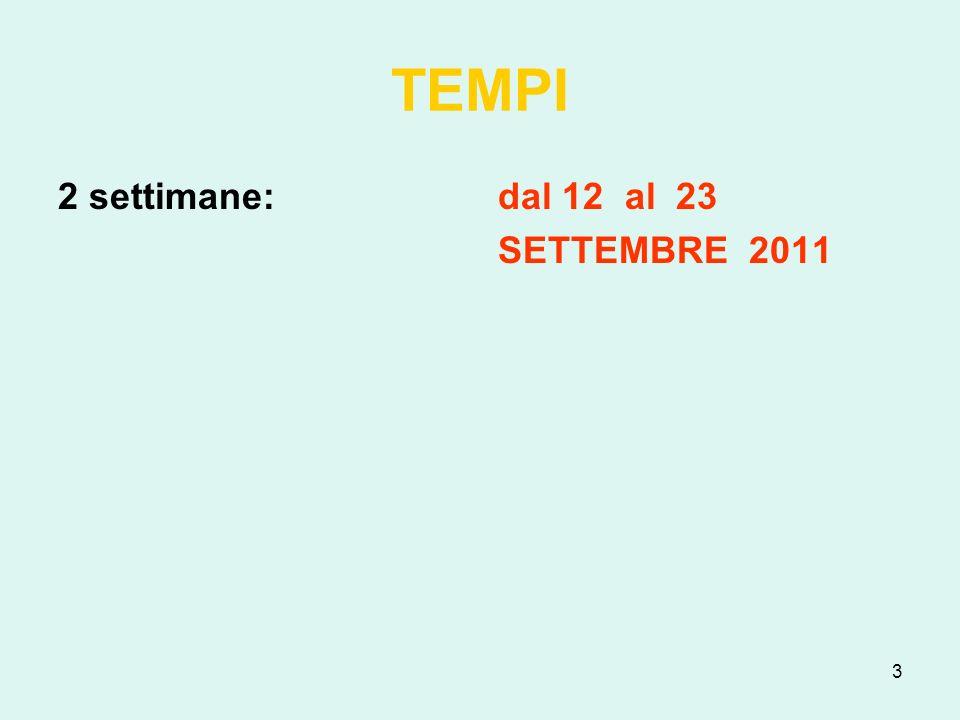 3 TEMPI 2 settimane: dal 12 al 23 SETTEMBRE 2011