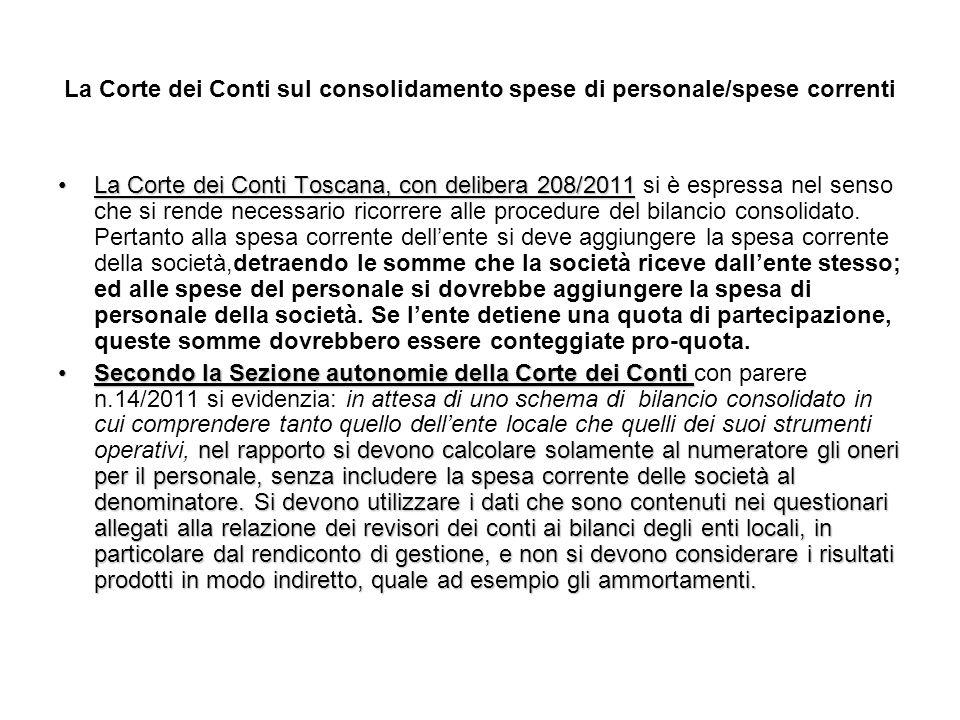 La Corte dei Conti sul consolidamento spese di personale/spese correnti La Corte dei Conti Toscana, con delibera 208/2011La Corte dei Conti Toscana, con delibera 208/2011 si è espressa nel senso che si rende necessario ricorrere alle procedure del bilancio consolidato.