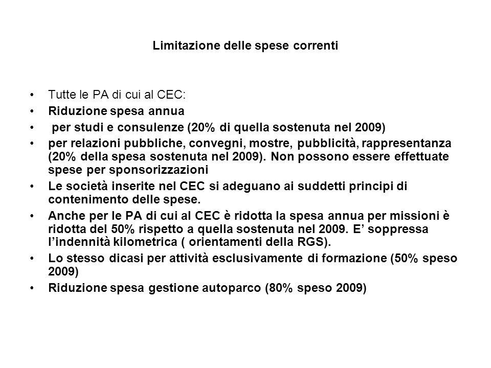 Limitazione delle spese correnti Tutte le PA di cui al CEC: Riduzione spesa annua per studi e consulenze (20% di quella sostenuta nel 2009) per relazioni pubbliche, convegni, mostre, pubblicità, rappresentanza (20% della spesa sostenuta nel 2009).
