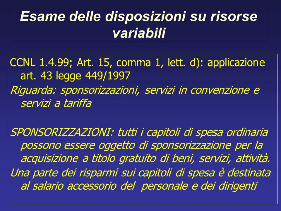 Esame delle disposizioni su risorse variabili CCNL 1.4.99; Art. 15, comma 1, lett. d): applicazione art. 43 legge 449/1997 Riguarda: sponsorizzazioni,