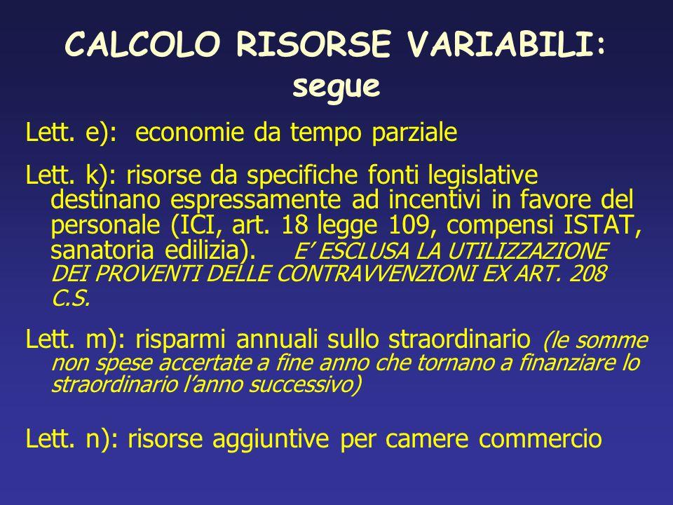 CALCOLO RISORSE VARIABILI: segue Lett. e): economie da tempo parziale Lett. k): risorse da specifiche fonti legislative destinano espressamente ad inc
