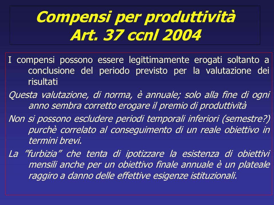 Compensi per produttività Art. 37 ccnl 2004 I compensi possono essere legittimamente erogati soltanto a conclusione del periodo previsto per la valuta