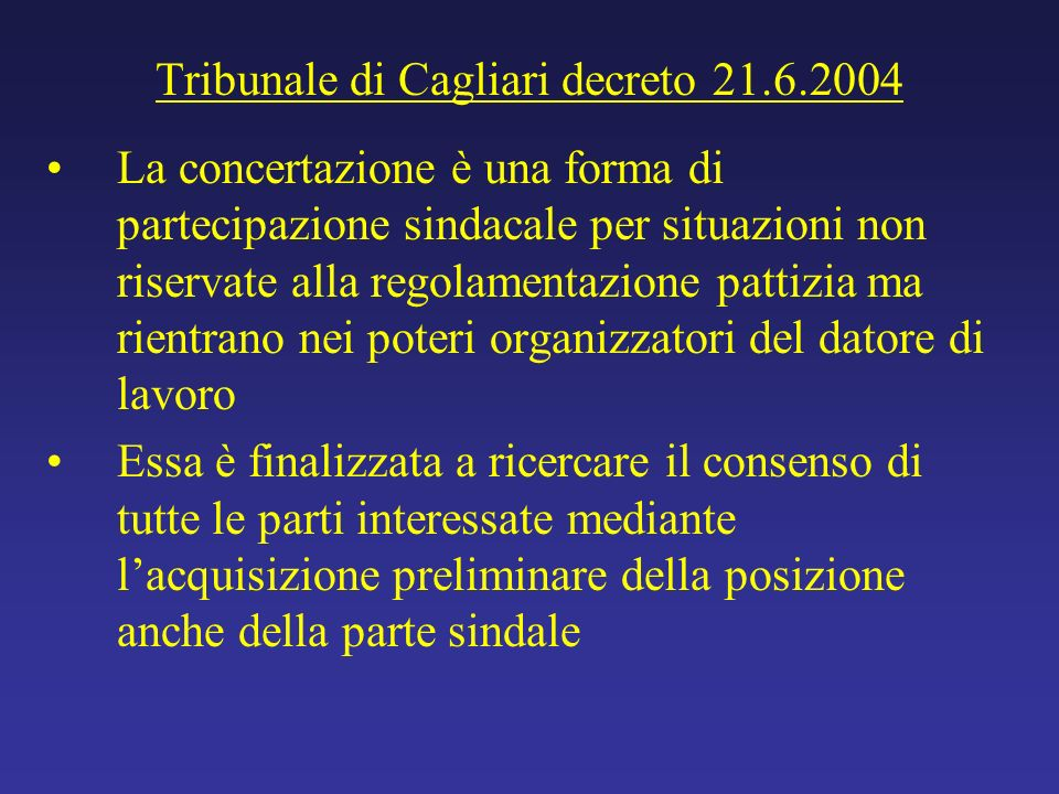 Tribunale di Cagliari decreto 21.6.2004 La concertazione è una forma di partecipazione sindacale per situazioni non riservate alla regolamentazione pa