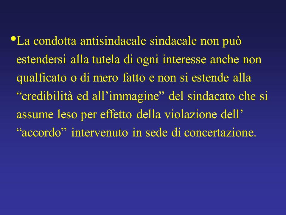 La condotta antisindacale sindacale non può estendersi alla tutela di ogni interesse anche non qualficato o di mero fatto e non si estende alla credib