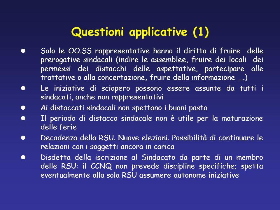 Questioni applicative (1) Solo le OO.SS rappresentative hanno il diritto di fruire delle prerogative sindacali (indire le assemblee, fruire dei locali