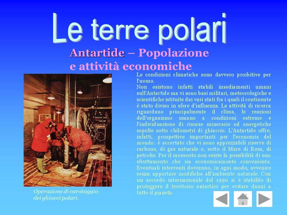 Antartide Antartide – Popolazione e attività economiche Operazione di carotaggio dei ghiacci polari.