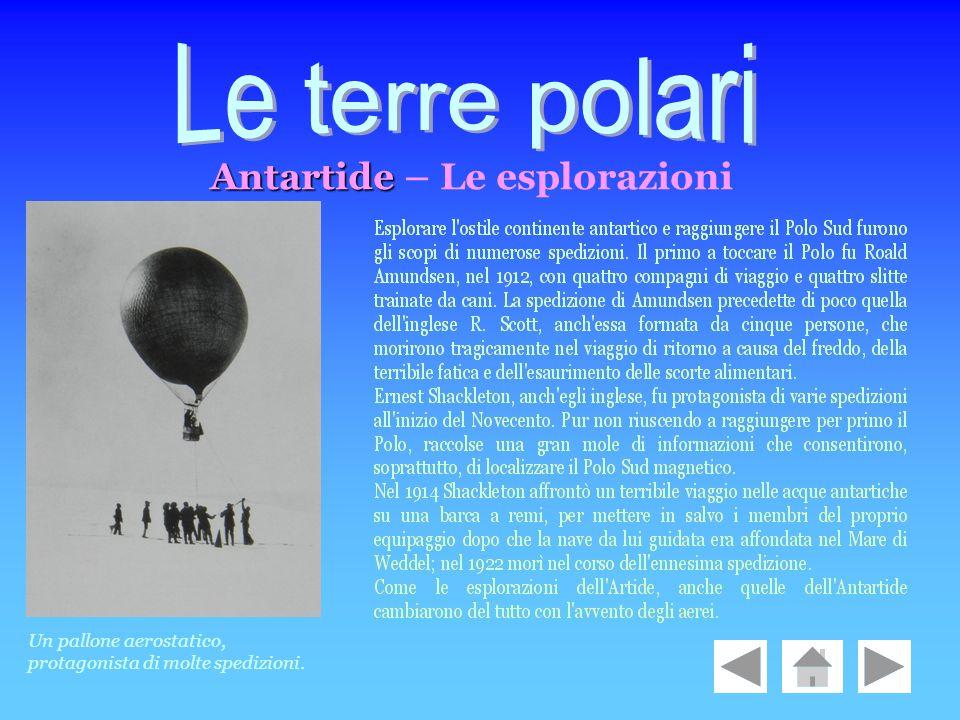 Antartide Antartide – Le esplorazioni Un pallone aerostatico, protagonista di molte spedizioni.