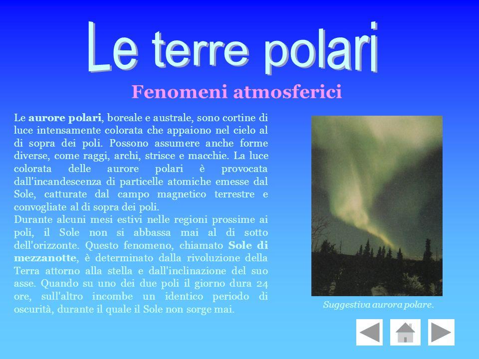 Le aurore polari, boreale e australe, sono cortine di luce intensamente colorata che appaiono nel cielo al di sopra dei poli. Possono assumere anche f