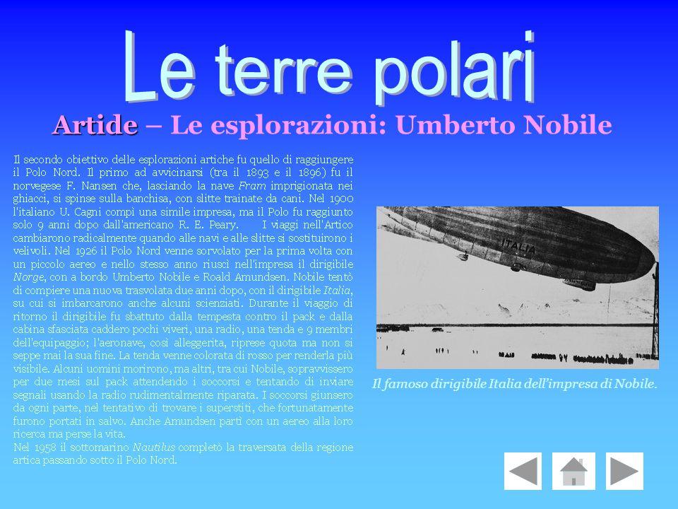 Il famoso dirigibile Italia dellimpresa di Nobile. Artide Artide – Le esplorazioni: Umberto Nobile