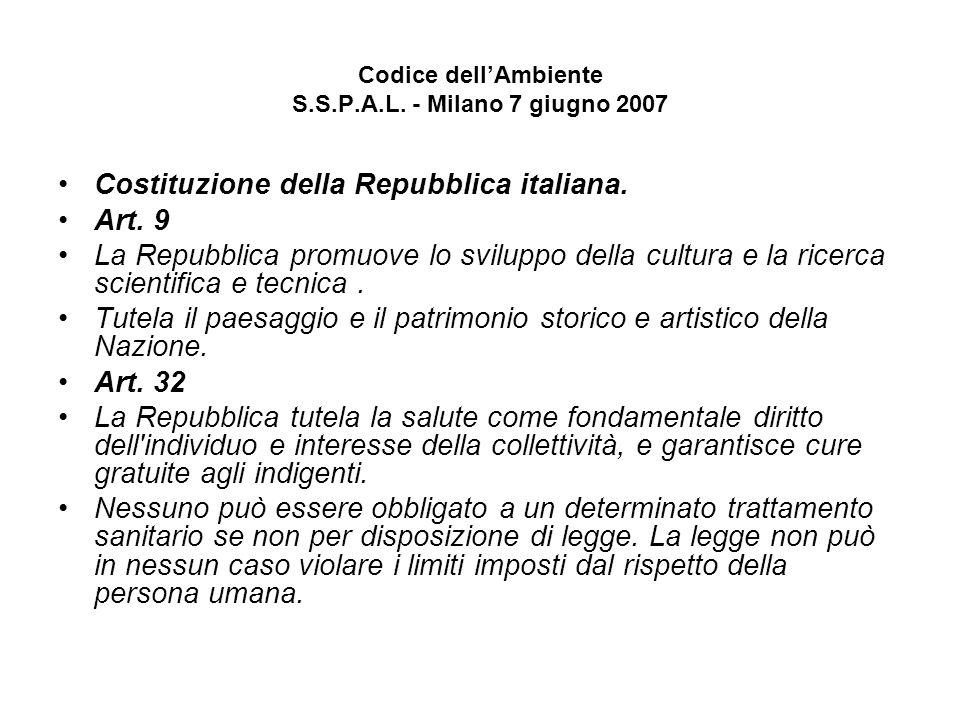 Codice dellAmbiente S.S.P.A.L. - Milano 7 giugno 2007 Costituzione della Repubblica italiana. Art. 9 La Repubblica promuove lo sviluppo della cultura