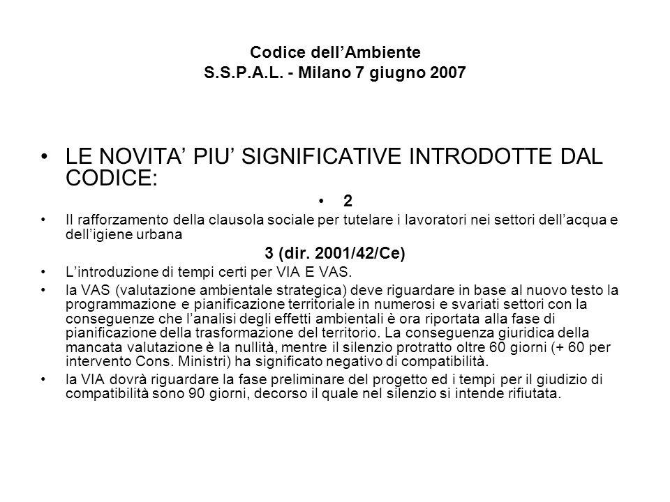 Codice dellAmbiente S.S.P.A.L. - Milano 7 giugno 2007 LE NOVITA PIU SIGNIFICATIVE INTRODOTTE DAL CODICE: 2 Il rafforzamento della clausola sociale per