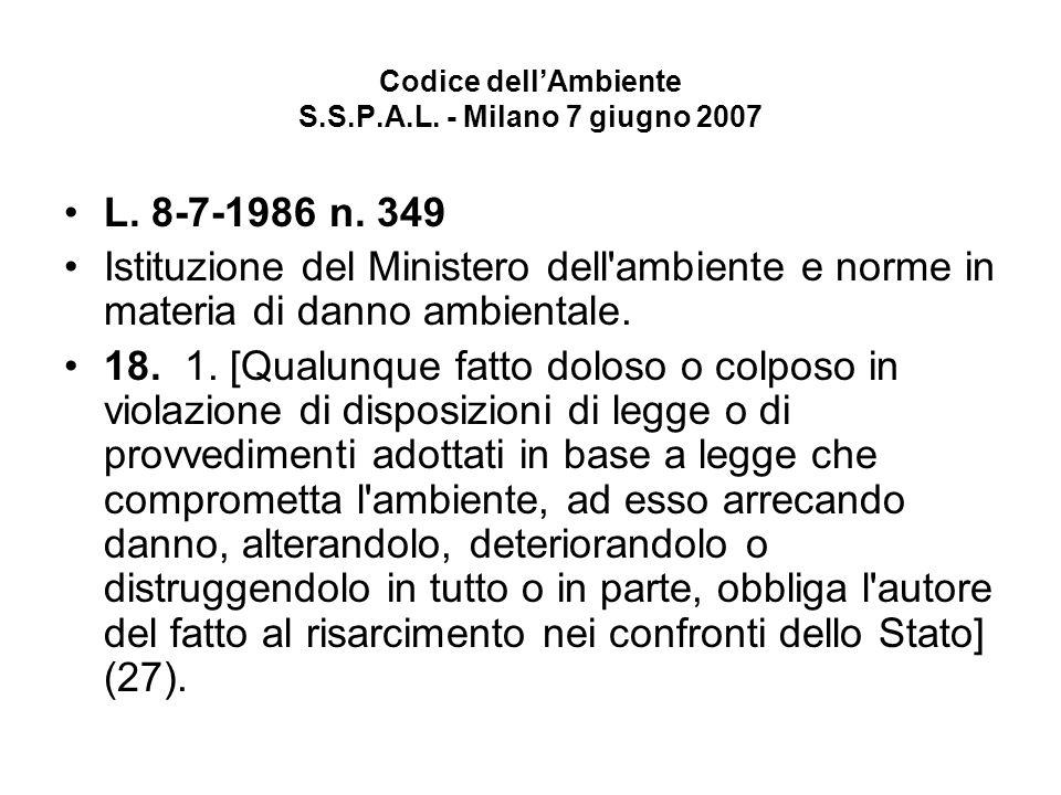 Codice dellAmbiente S.S.P.A.L. - Milano 7 giugno 2007 L. 8-7-1986 n. 349 Istituzione del Ministero dell'ambiente e norme in materia di danno ambiental