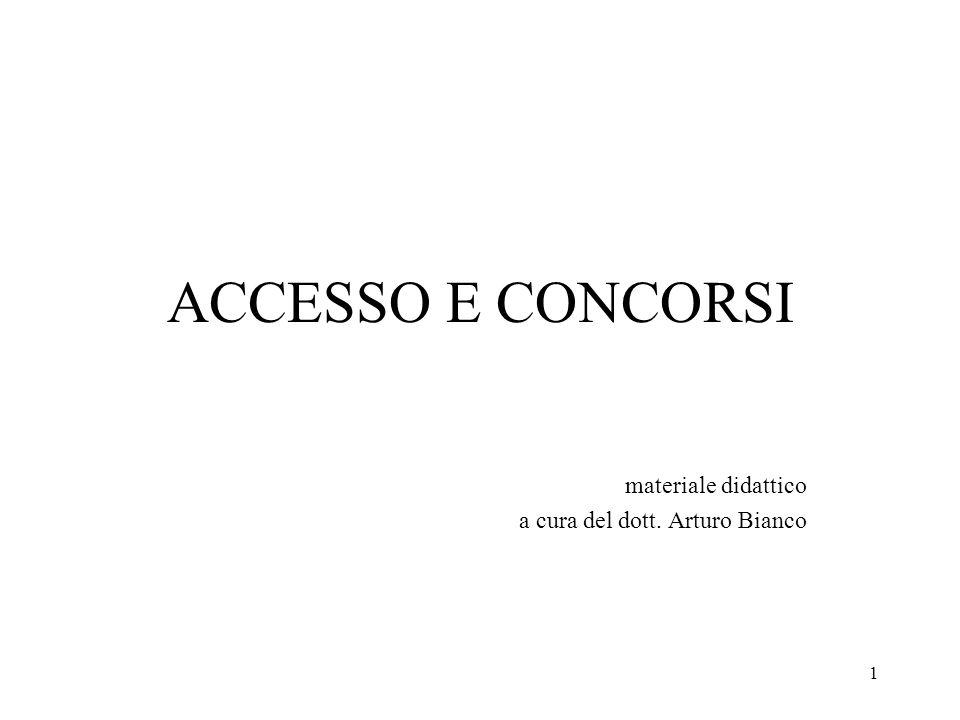 1 ACCESSO E CONCORSI materiale didattico a cura del dott. Arturo Bianco