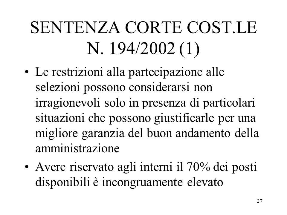 27 SENTENZA CORTE COST.LE N. 194/2002 (1) Le restrizioni alla partecipazione alle selezioni possono considerarsi non irragionevoli solo in presenza di