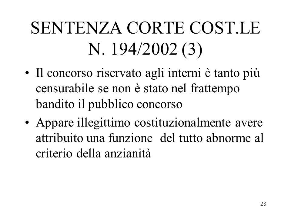 28 SENTENZA CORTE COST.LE N. 194/2002 (3) Il concorso riservato agli interni è tanto più censurabile se non è stato nel frattempo bandito il pubblico