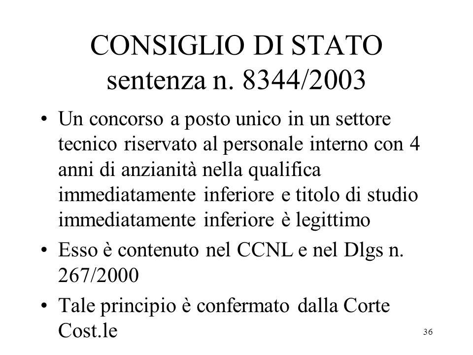 36 CONSIGLIO DI STATO sentenza n. 8344/2003 Un concorso a posto unico in un settore tecnico riservato al personale interno con 4 anni di anzianità nel