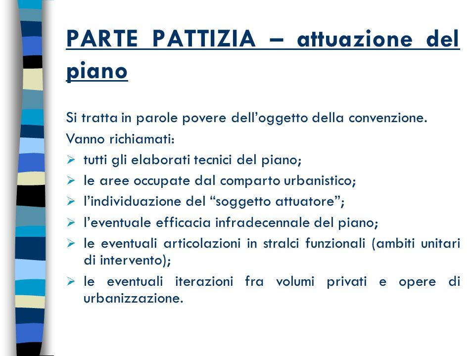 PARTE PATTIZIA – attuazione del piano Si tratta in parole povere delloggetto della convenzione.