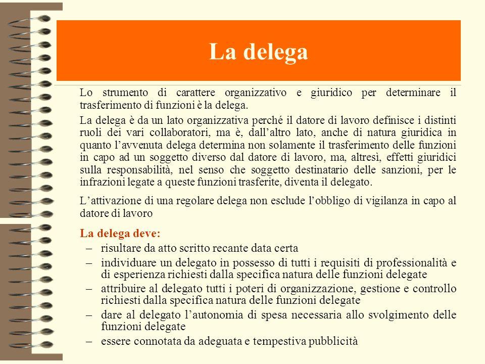 La delega Lo strumento di carattere organizzativo e giuridico per determinare il trasferimento di funzioni è la delega. La delega è da un lato organiz