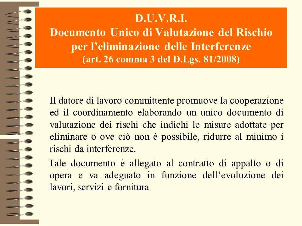 D.U.V.R.I. Documento Unico di Valutazione del Rischio per leliminazione delle Interferenze (art. 26 comma 3 del D.Lgs. 81/2008) Il datore di lavoro co
