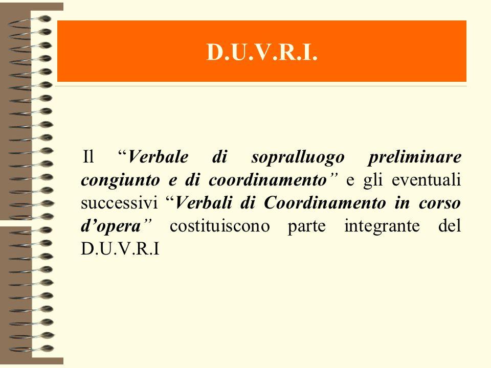 D.U.V.R.I. Il Verbale di sopralluogo preliminare congiunto e di coordinamento e gli eventuali successivi Verbali di Coordinamento in corso dopera cost