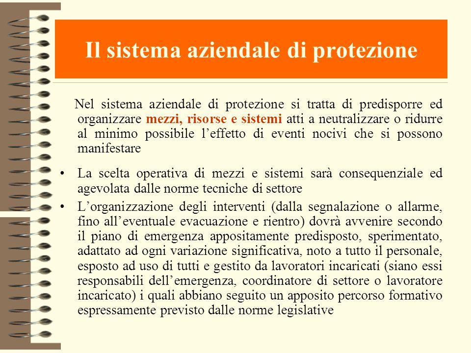 Il sistema aziendale di protezione Nel sistema aziendale di protezione si tratta di predisporre ed organizzare mezzi, risorse e sistemi atti a neutral