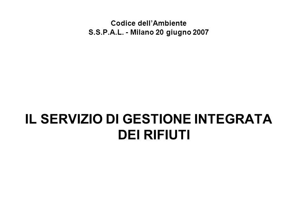 Codice dellAmbiente S.S.P.A.L.- Milano 20 giugno 2007 Proprio con riferimento allart.