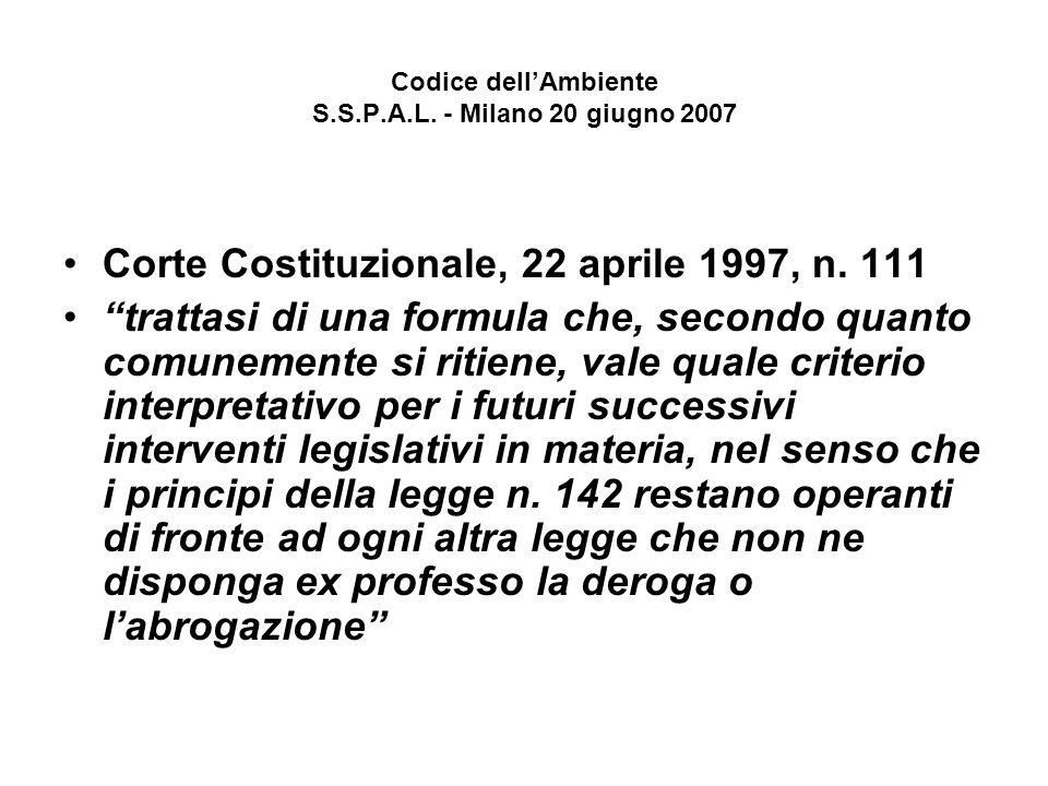 Codice dellAmbiente S.S.P.A.L.- Milano 20 giugno 2007 Corte Costituzionale, 22 aprile 1997, n.