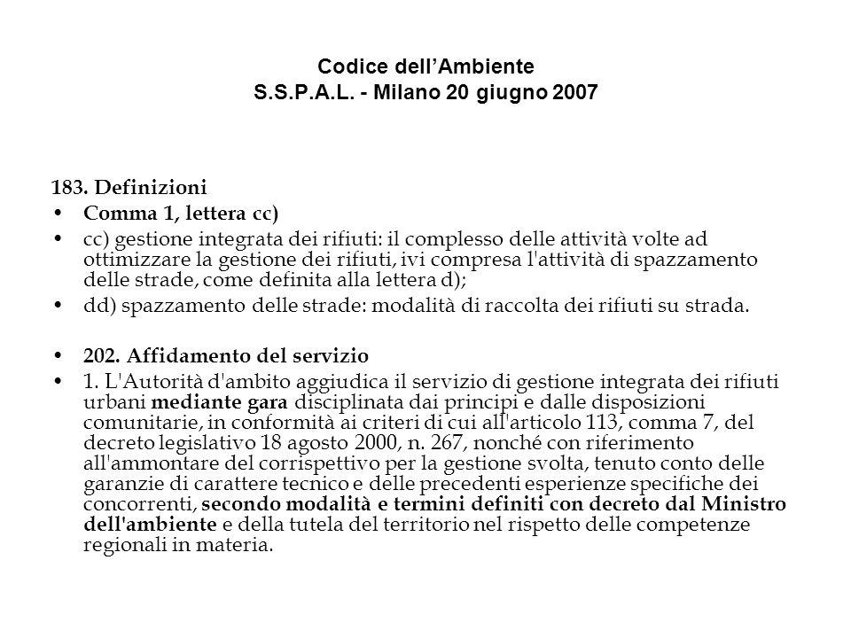Codice dellAmbiente S.S.P.A.L. - Milano 20 giugno 2007 183.