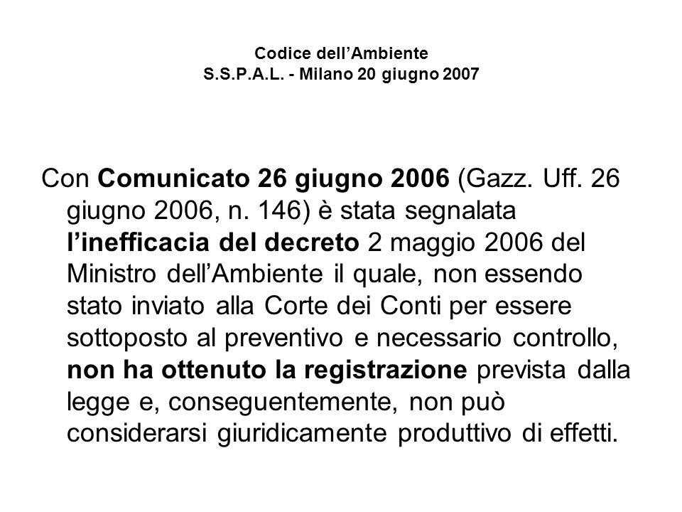 Codice dellAmbiente S.S.P.A.L.- Milano 20 giugno 2007 Con Comunicato 26 giugno 2006 (Gazz.