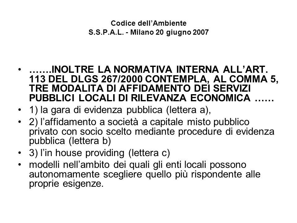 Codice dellAmbiente S.S.P.A.L. - Milano 20 giugno 2007 …….INOLTRE LA NORMATIVA INTERNA ALLART.