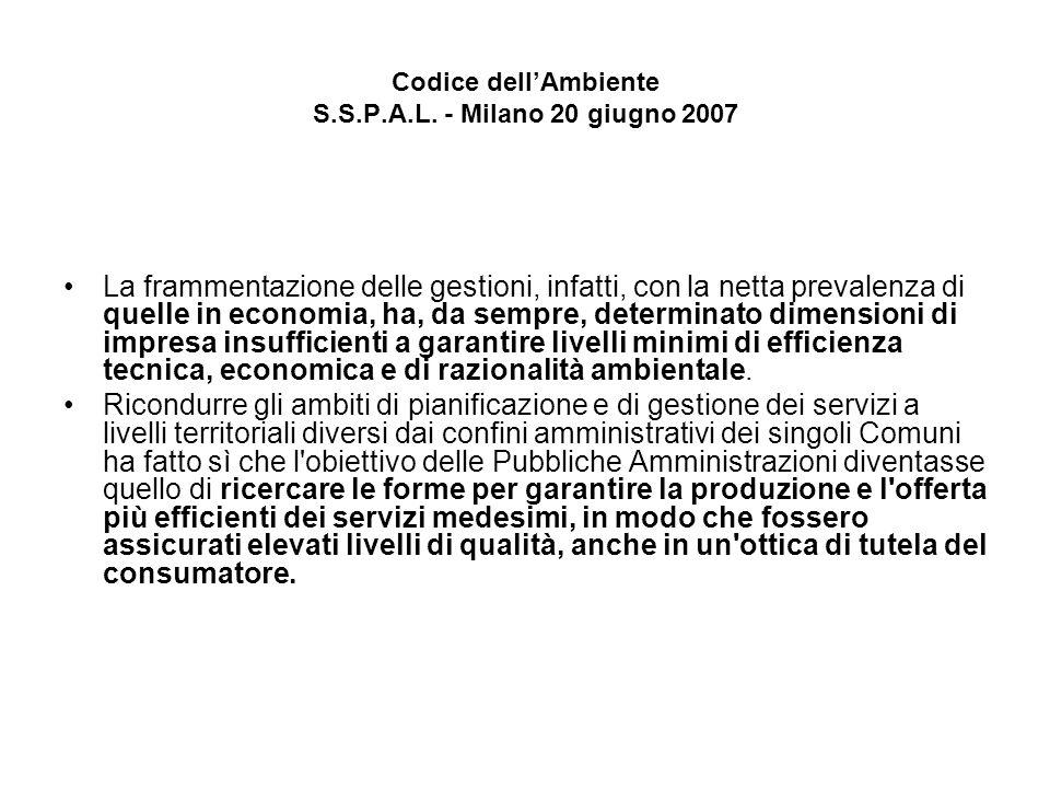 Codice dellAmbiente S.S.P.A.L.- Milano 20 giugno 2007 3.