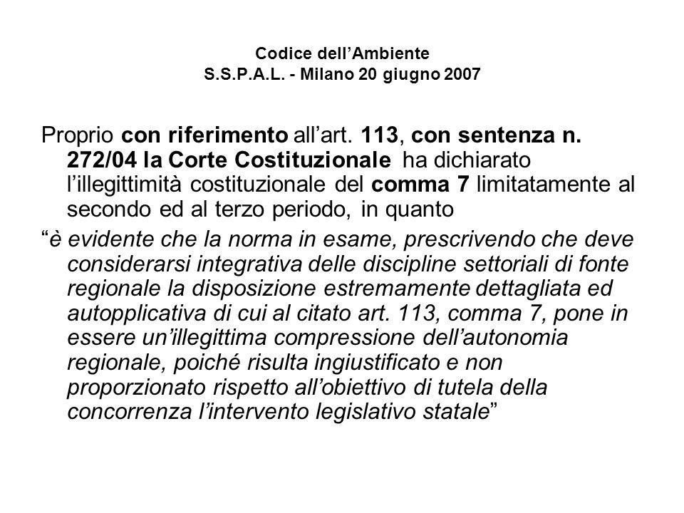 Codice dellAmbiente S.S.P.A.L. - Milano 20 giugno 2007 Proprio con riferimento allart.