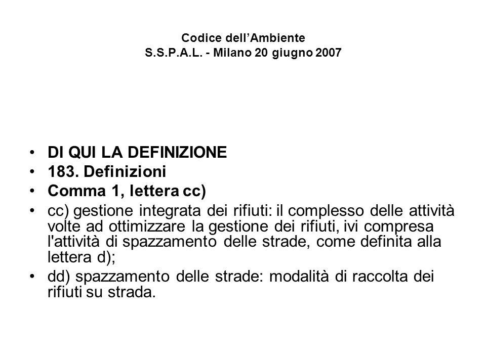 Codice dellAmbiente S.S.P.A.L.- Milano 20 giugno 2007 DI QUI LA DEFINIZIONE 183.