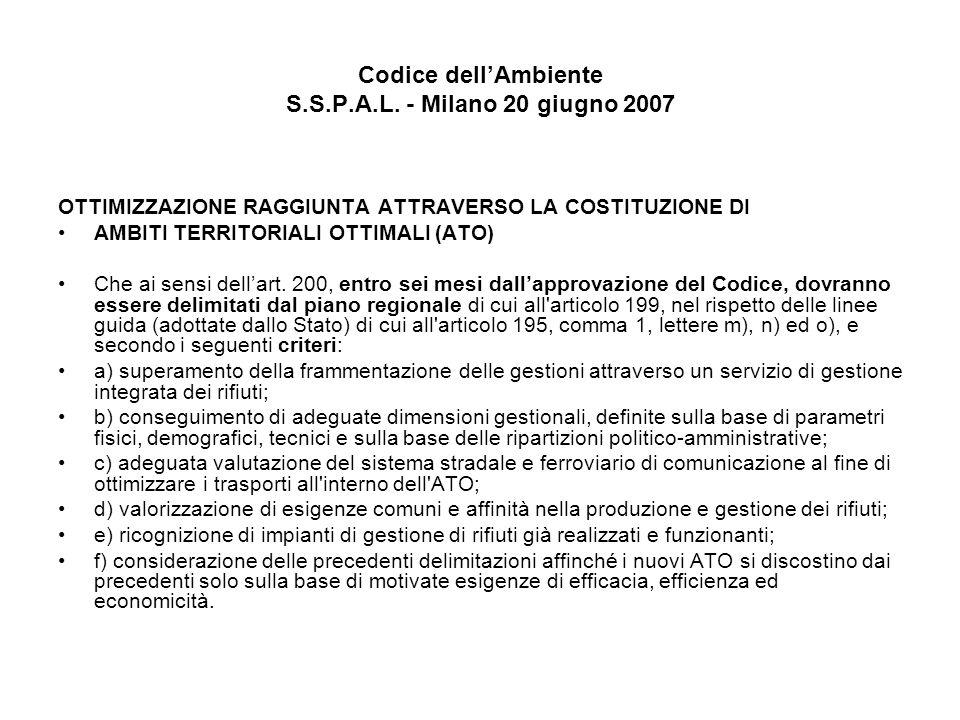 Codice dellAmbiente S.S.P.A.L.- Milano 20 giugno 2007 La disciplina generale contenuta nellart.