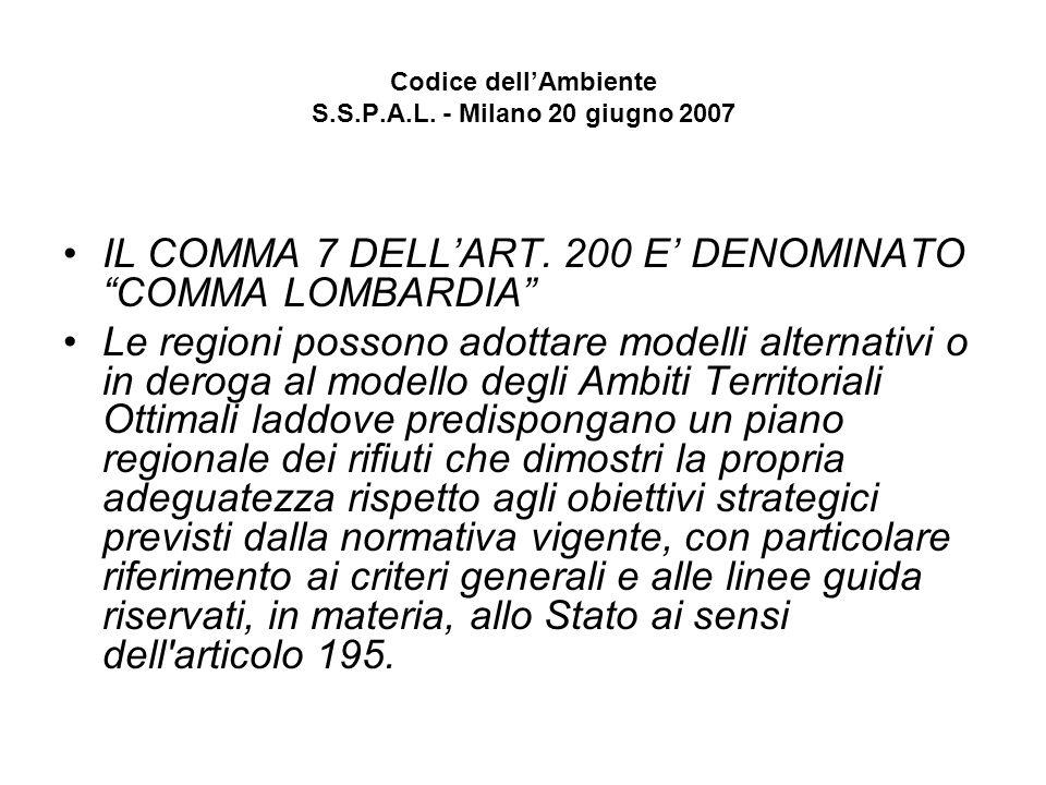 Codice dellAmbiente S.S.P.A.L.- Milano 20 giugno 2007 IL COMMA 7 DELLART.