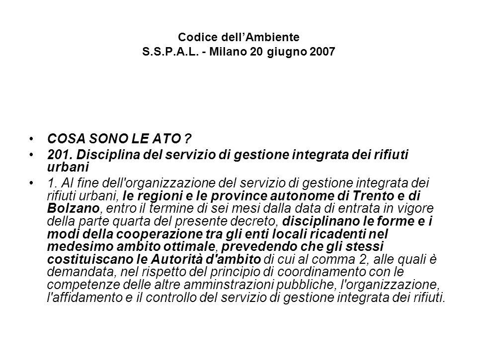Codice dellAmbiente S.S.P.A.L.- Milano 20 giugno 2007 COSA SONO LE ATO .