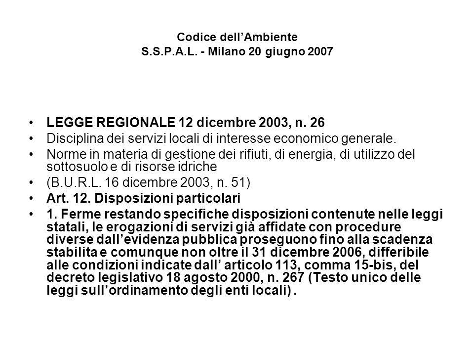 Codice dellAmbiente S.S.P.A.L. - Milano 20 giugno 2007 LEGGE REGIONALE 12 dicembre 2003, n.