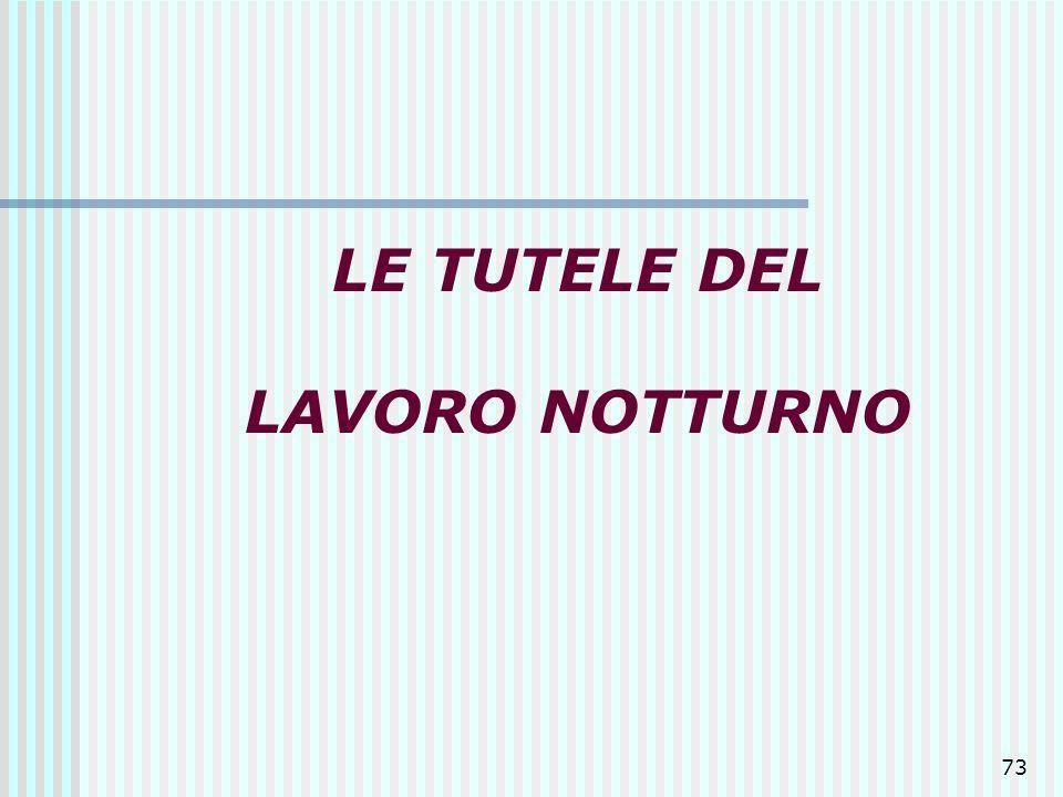 73 LE TUTELE DEL LAVORO NOTTURNO