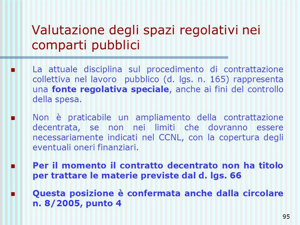95 Valutazione degli spazi regolativi nei comparti pubblici La attuale disciplina sul procedimento di contrattazione collettiva nel lavoro pubblico (d
