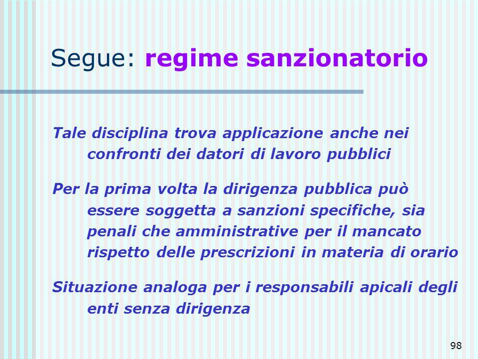 98 Segue: regime sanzionatorio Tale disciplina trova applicazione anche nei confronti dei datori di lavoro pubblici Per la prima volta la dirigenza pu