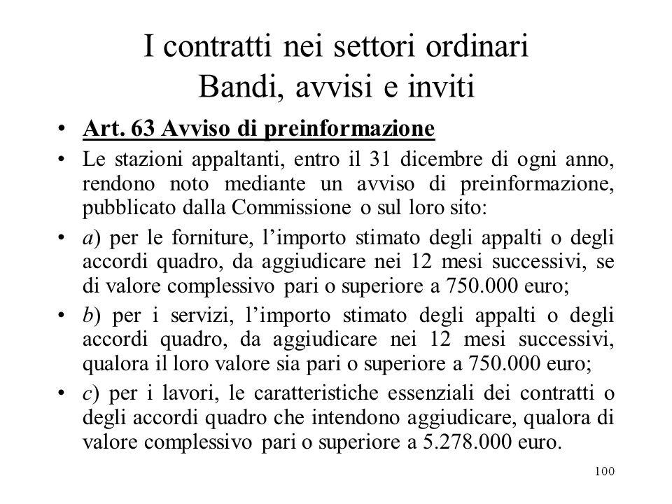 100 I contratti nei settori ordinari Bandi, avvisi e inviti Art. 63 Avviso di preinformazione Le stazioni appaltanti, entro il 31 dicembre di ogni ann
