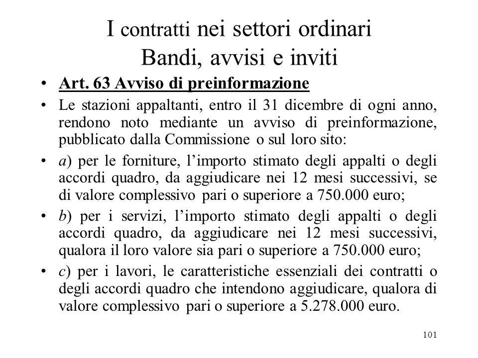 101 I contratti nei settori ordinari Bandi, avvisi e inviti Art. 63 Avviso di preinformazione Le stazioni appaltanti, entro il 31 dicembre di ogni ann