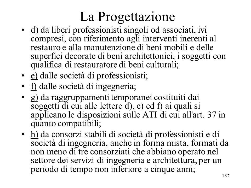 137 La Progettazione d) da liberi professionisti singoli od associati, ivi compresi, con riferimento agli interventi inerenti al restauro e alla manut